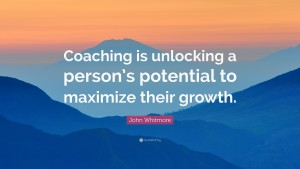 John-Whitmore-Quote-Coaching-is-unlocking-a-person-s-potential-to